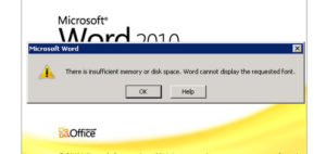 There is insufficient memory or disk space. Word cannot display the requested font.